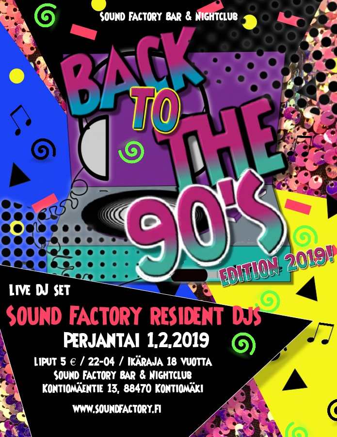 Back to the 90's Edition 2019 tapahtuma Sound Factoryssa perjantaina 1.2.2019.