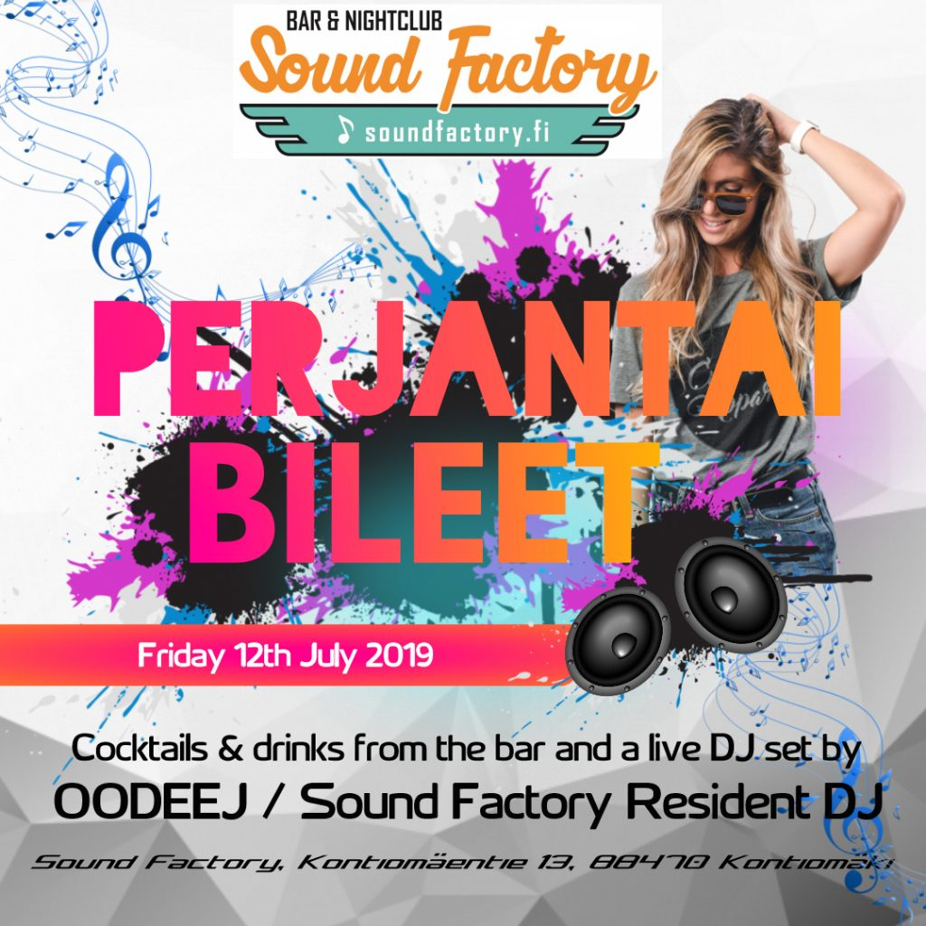 Perjantaibileet Sound Factoryssa 12.7.2019 klo 22.00 - 02.30