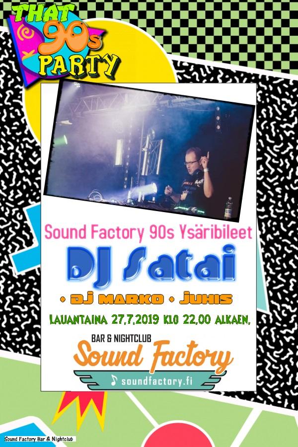 Sound Factory 90s Ysäribileet DJ Satai 27.7.2019