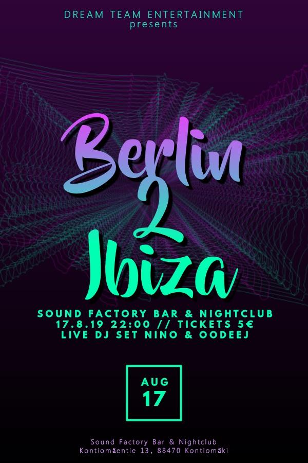 Berlin 2 Ibiza tapahtuma Sound Factoryssa lauantaina 17.8.2019.
