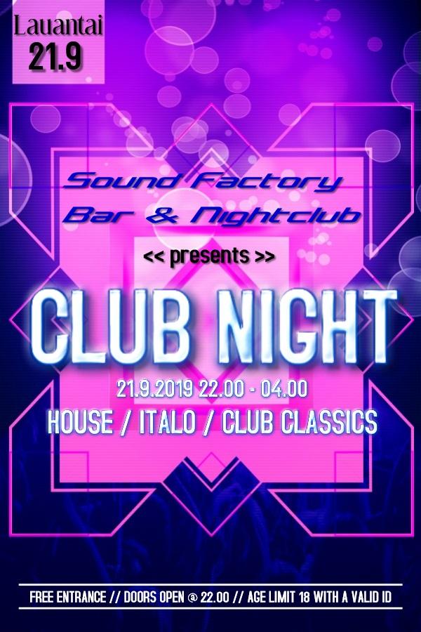 Club Night 21.9.2019 tapahtumassa soi klubimusiikki kuten House ja Italo sekä muu tanssimusiikki 80-luvulta tähän päivään saakka.