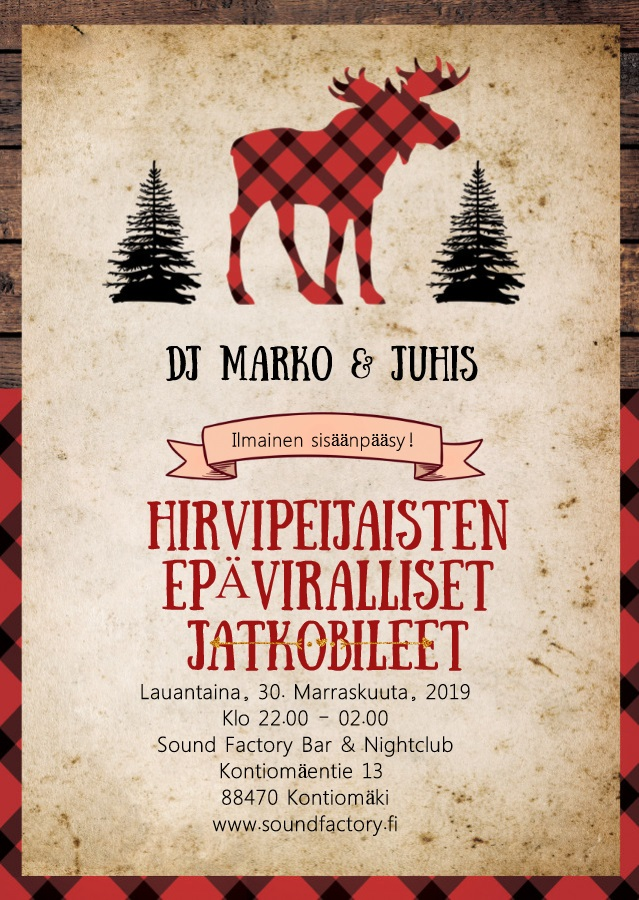 Hirvipeijaisten Epäviralliset Jatkobileet lauantaina 30.11.2019 klo 22.00 alkaen.