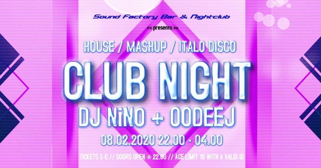House / Mashup / Italo Disco Club Night lauantaina 8.2.2020. Musiikista vastaa DJ:t NiN0 ja oodeej. Pääsymaksu 5 € sisältäen narikkamaksun.